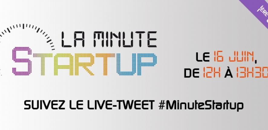 Première édition de la Minute Startup !